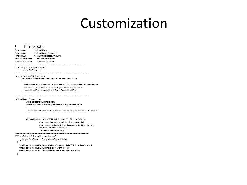 Customization fillSlipTxt(): AmountCur withholdTax;