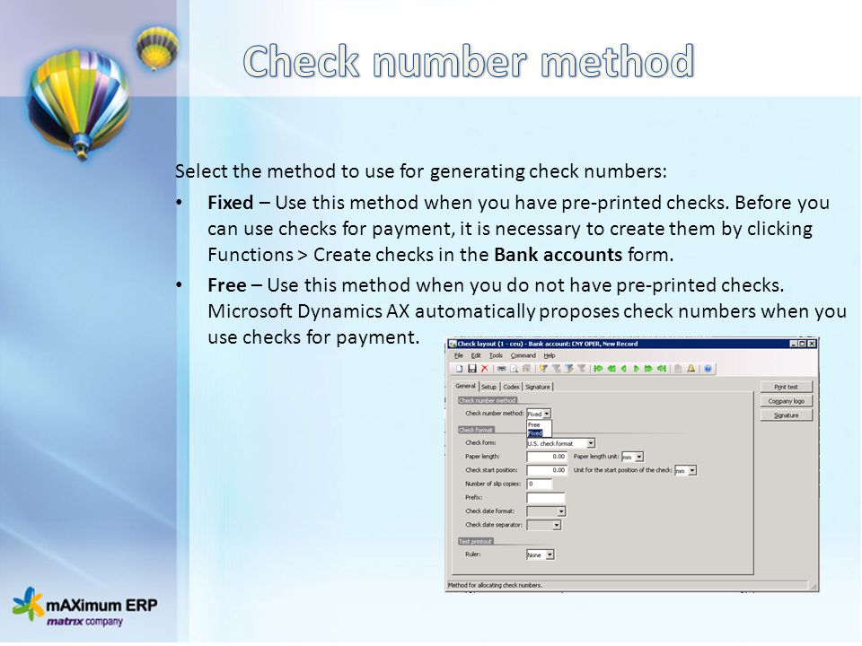 Check number method Select the method to use for generating check numbers: