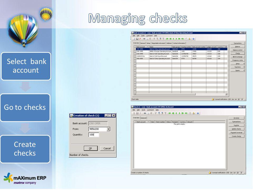 Managing checks Select bank account Go to checks Create checks