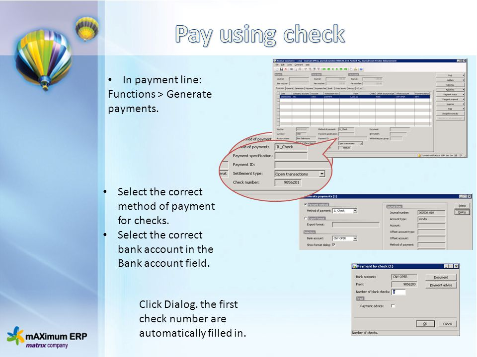 Pay using check In payment line: Functions > Generate payments.