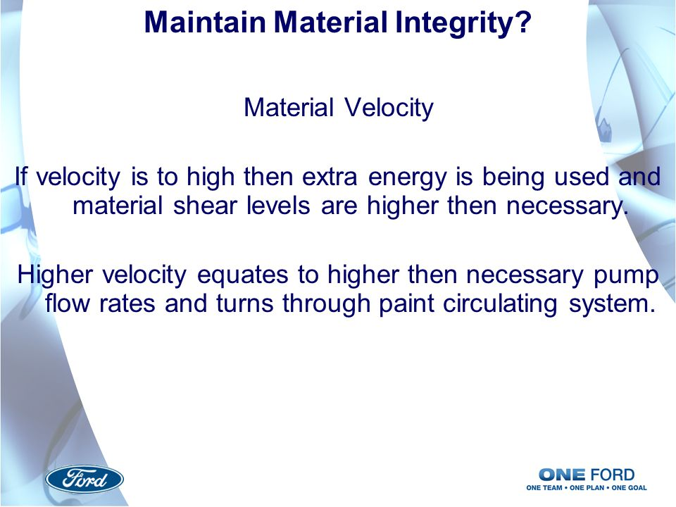 Maintain Material Integrity