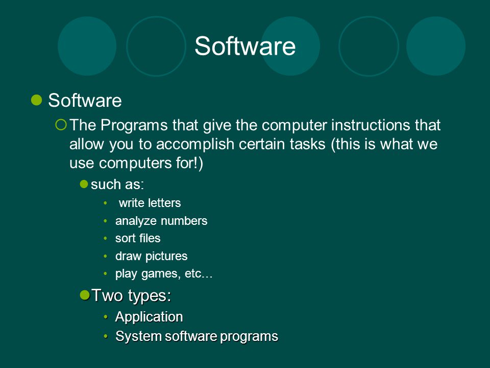 Software Software Two types: