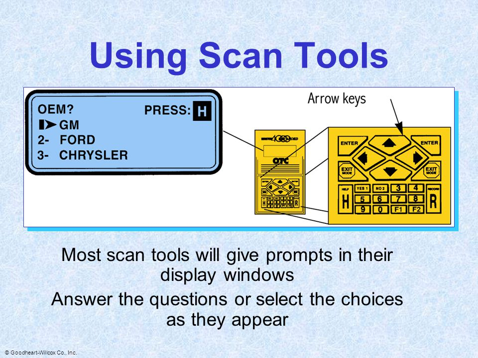 Using Scan Tools Most scan tools will give prompts in their display windows.
