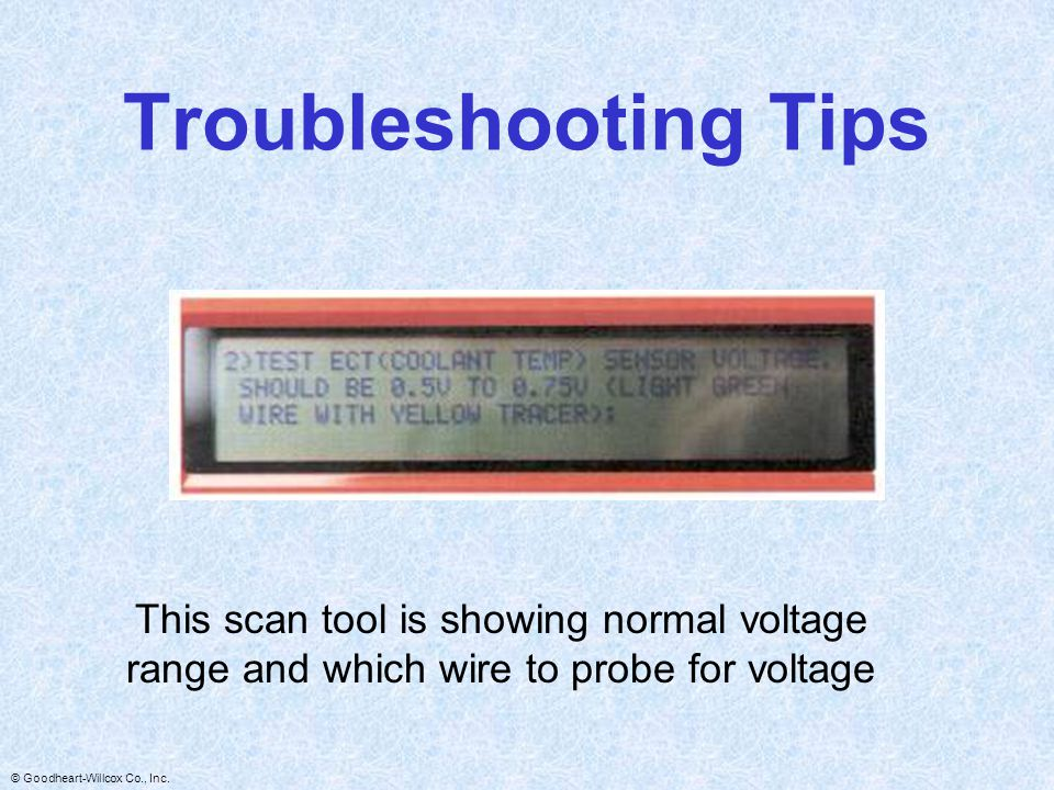 Troubleshooting Tips This scan tool is showing normal voltage range and which wire to probe for voltage.