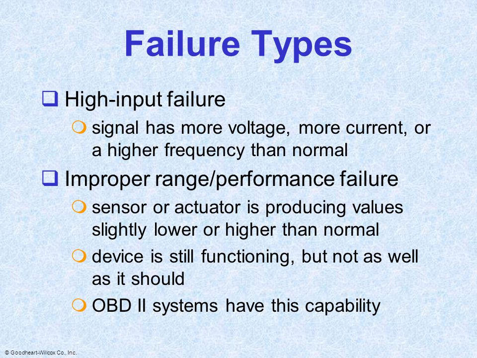 Failure Types High-input failure Improper range/performance failure