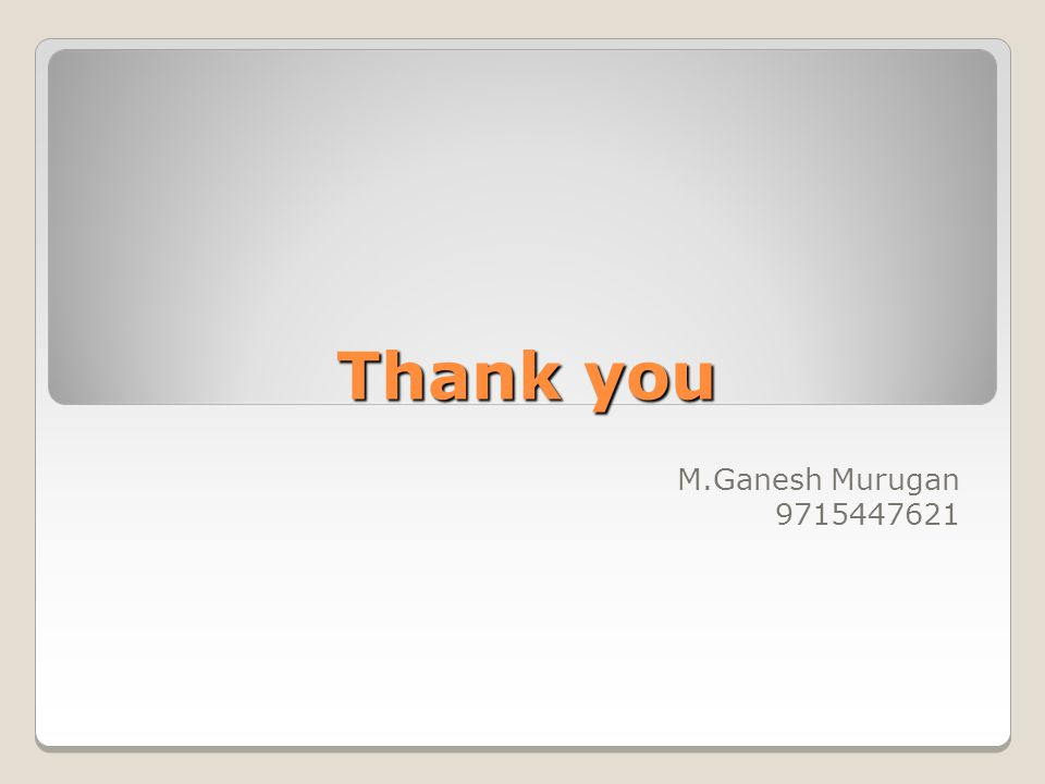 Thank you M.Ganesh Murugan 9715447621
