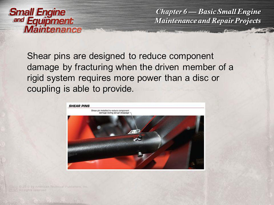 Shear pins are designed to reduce component damage by fracturing when the driven member of a rigid system requires more power than a disc or coupling is able to provide.