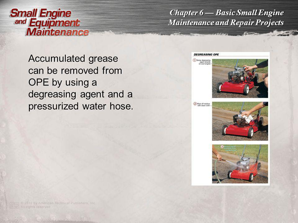 Accumulated grease can be removed from OPE by using a degreasing agent and a pressurized water hose.