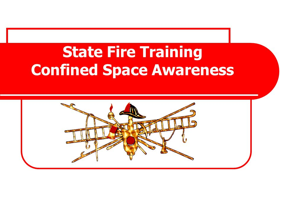 State Fire Training Confined Space Awareness