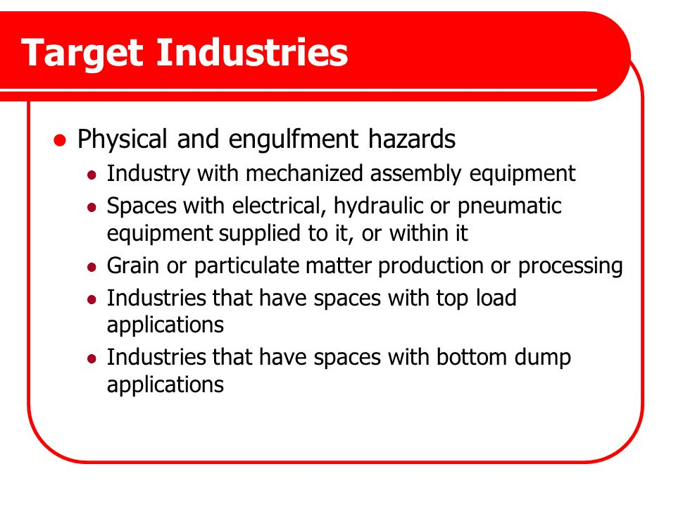 Target Industries Physical and engulfment hazards