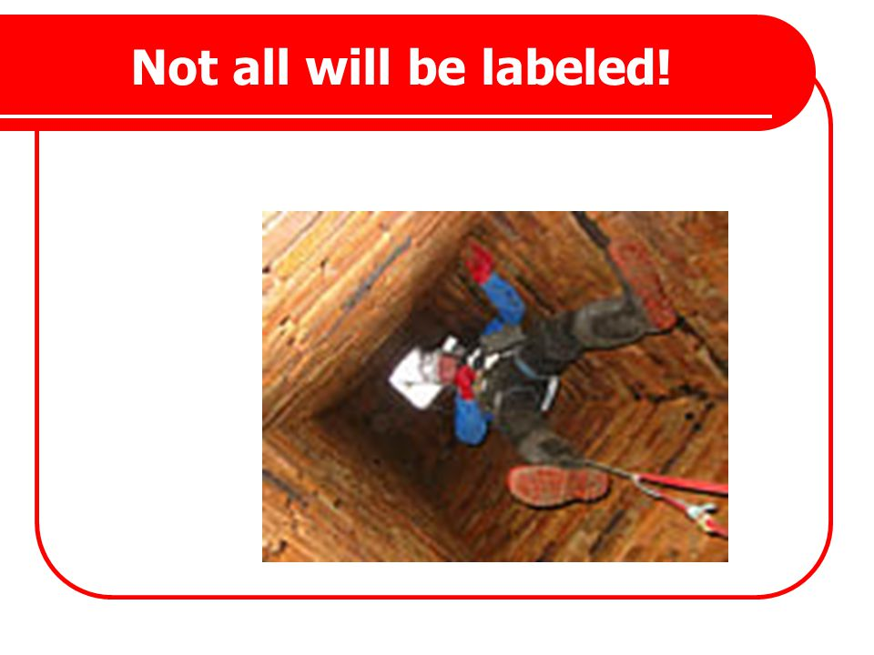 Not all will be labeled!