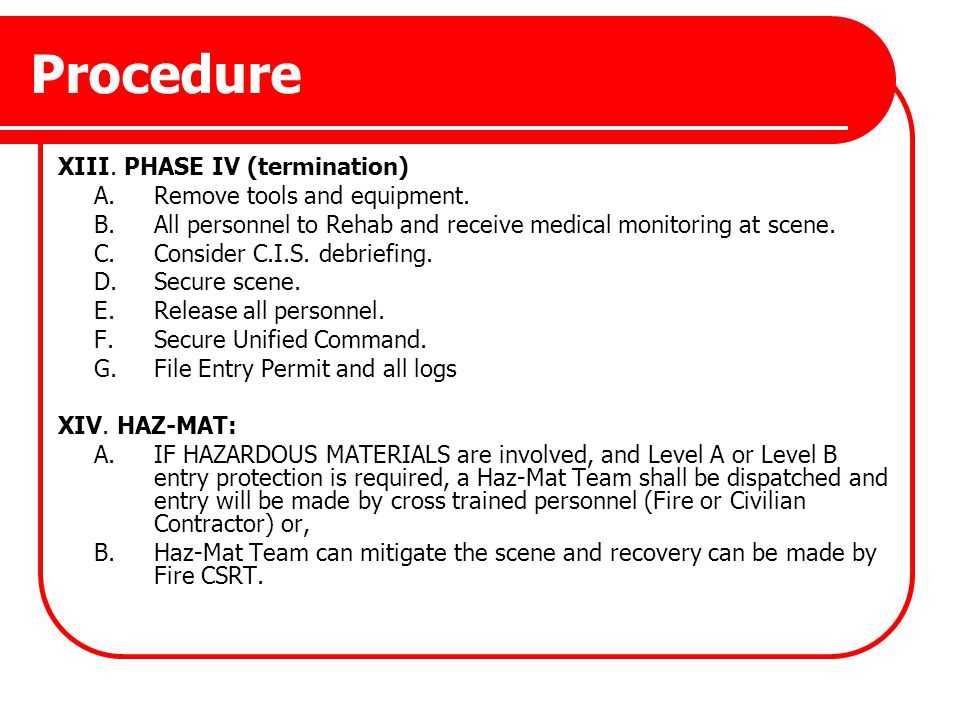 Procedure XIII. PHASE IV (termination) A. Remove tools and equipment.