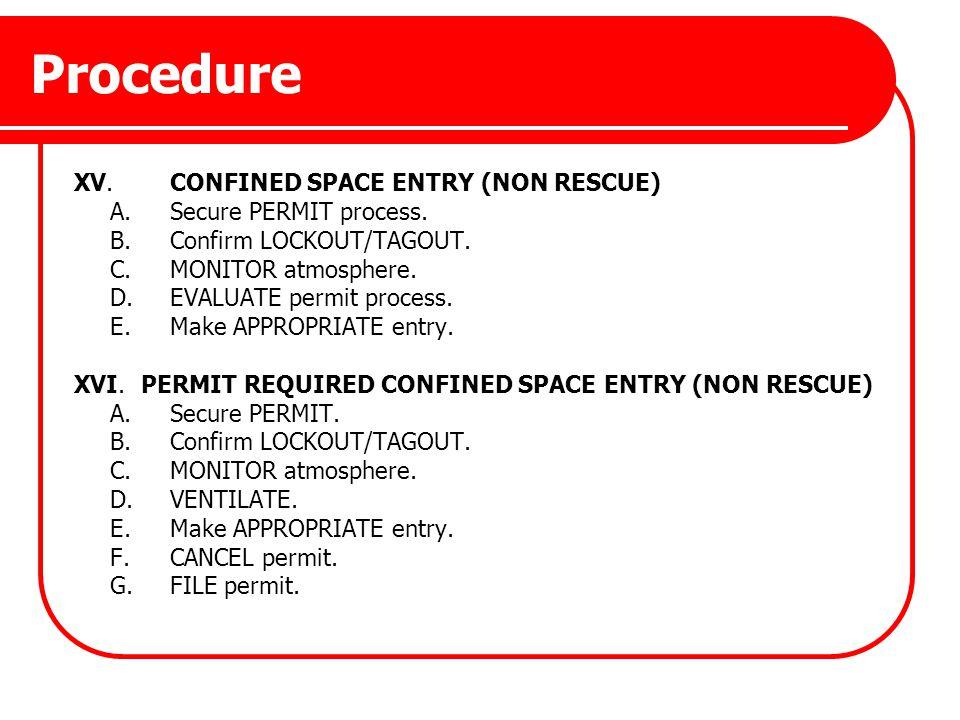 Procedure XV. CONFINED SPACE ENTRY (NON RESCUE)