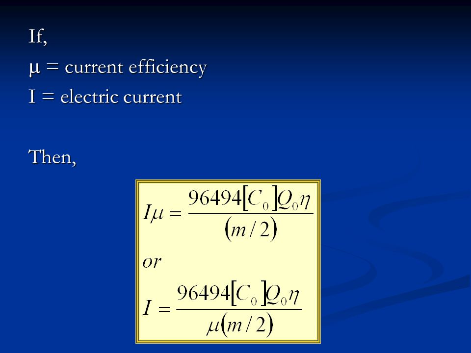 If,  = current efficiency I = electric current Then,