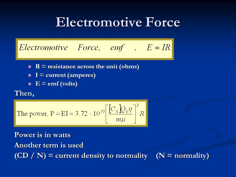 Electromotive Force Then, Power is in watts Another term is used