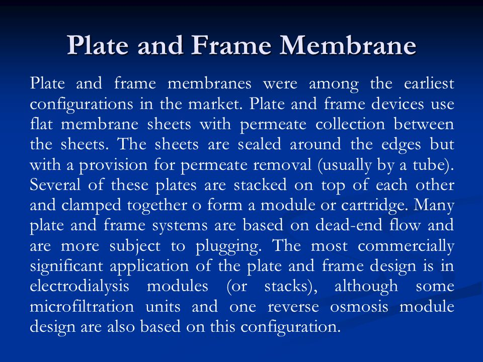Plate and Frame Membrane
