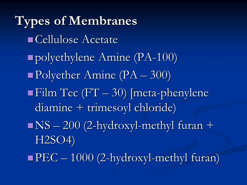 Types of Membranes Cellulose Acetate polyethylene Amine (PA-100)