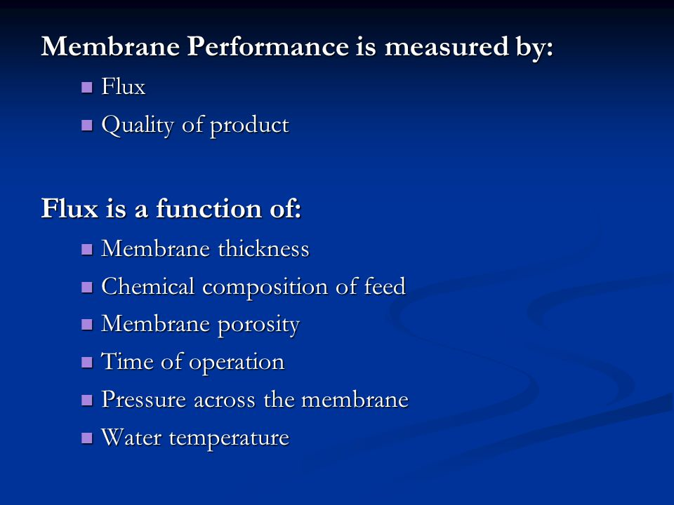 Membrane Performance is measured by: