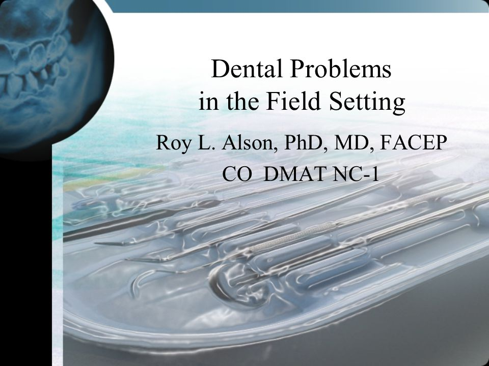 Dental Problems in the Field Setting