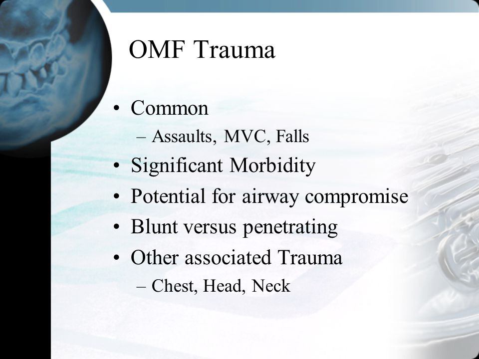 OMF Trauma Common Significant Morbidity