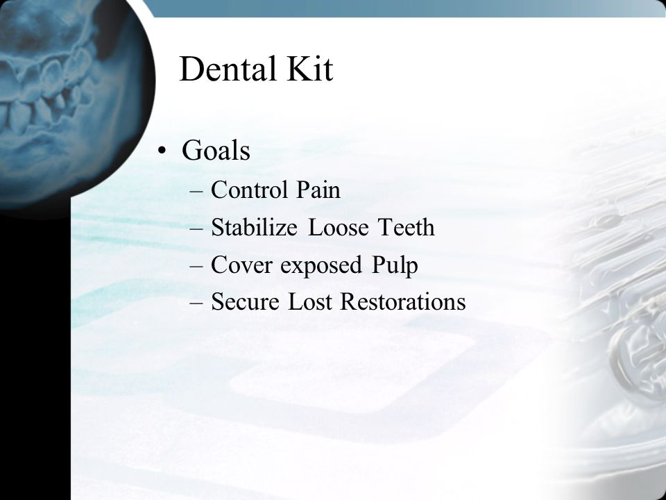 Dental Kit Goals Control Pain Stabilize Loose Teeth Cover exposed Pulp