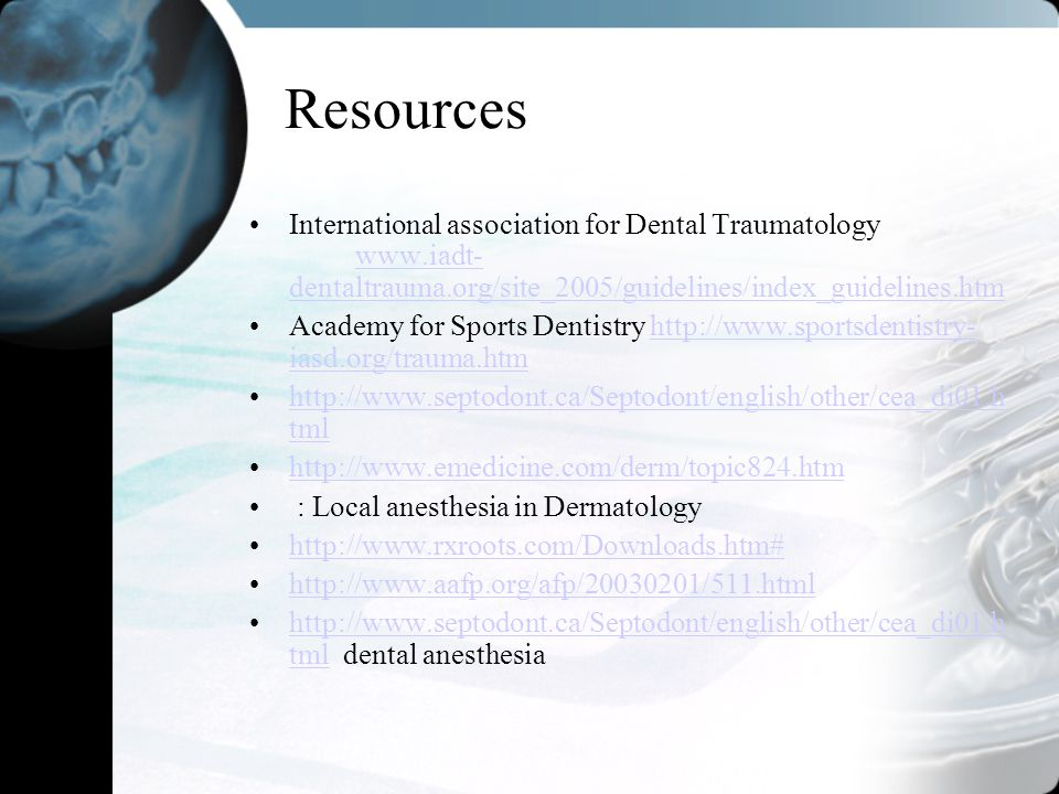 Resources International association for Dental Traumatology www.iadt-dentaltrauma.org/site_2005/guidelines/index_guidelines.htm.