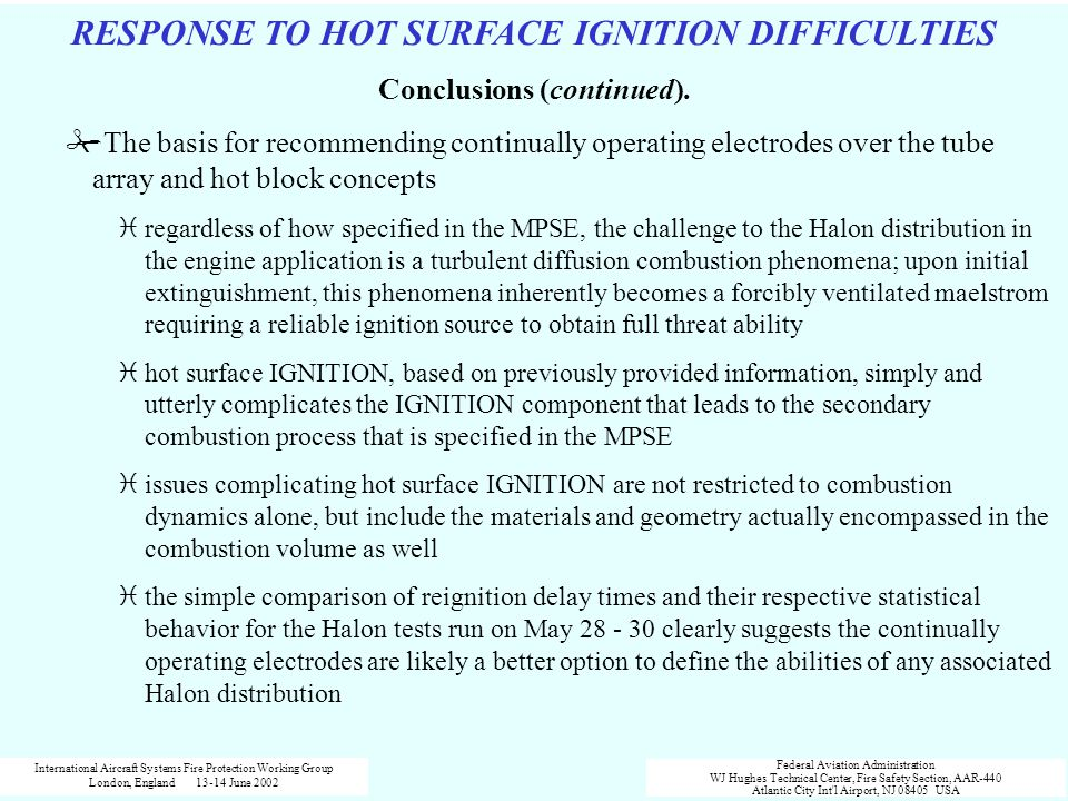 RESPONSE TO HOT SURFACE IGNITION DIFFICULTIES Conclusions (continued).