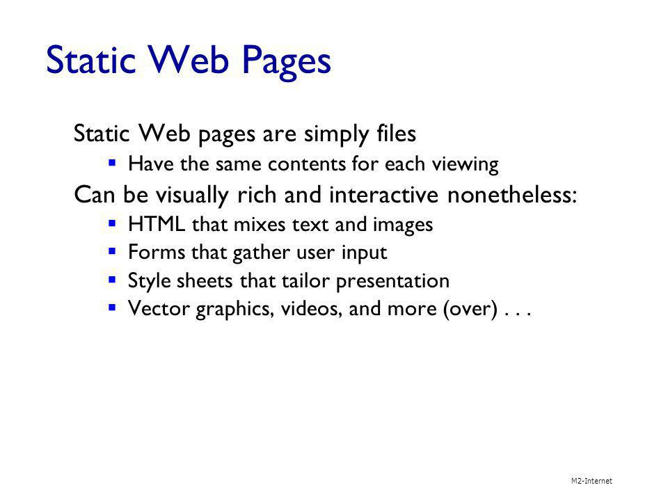 Static Web Pages Static Web pages are simply files