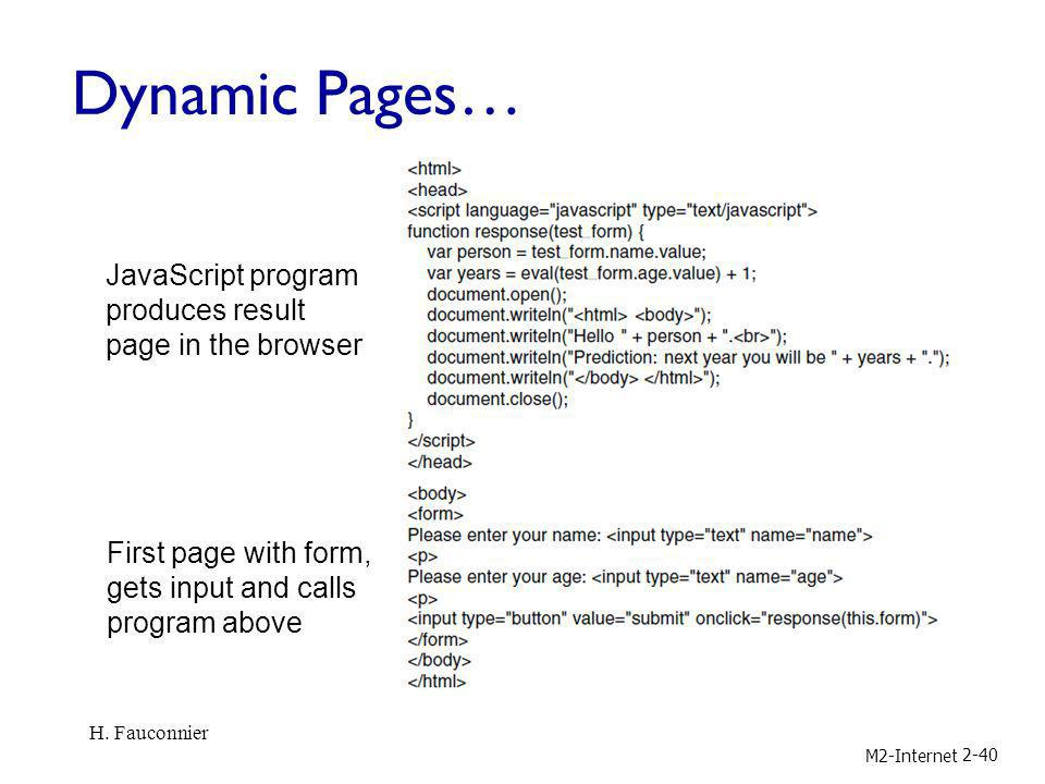 Dynamic Pages… JavaScript program produces result page in the browser