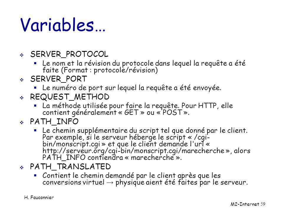 Variables… SERVER_PROTOCOL SERVER_PORT REQUEST_METHOD PATH_INFO