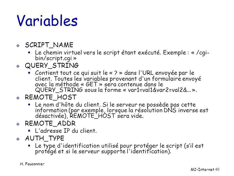 Variables SCRIPT_NAME QUERY_STRING REMOTE_HOST REMOTE_ADDR AUTH_TYPE