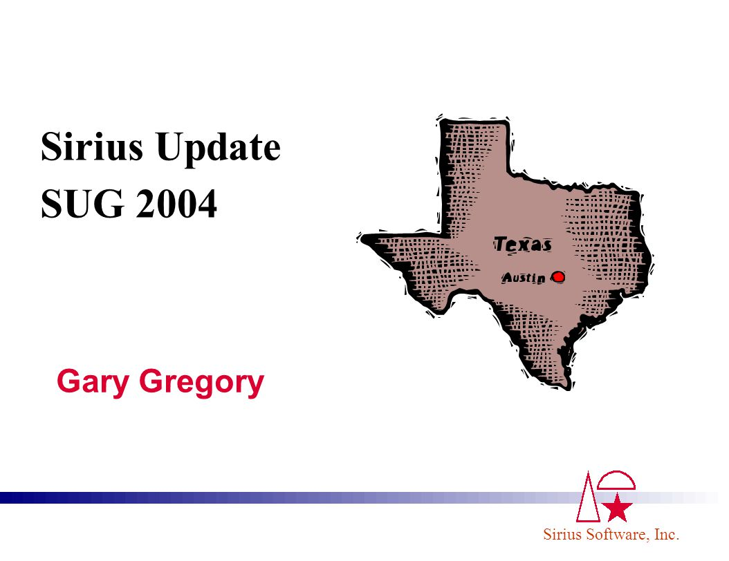 Sirius Update SUG 2004 Gary Gregory