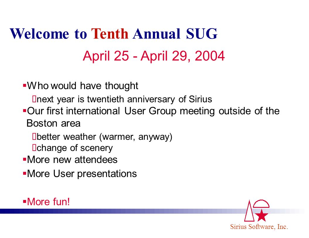 Welcome to Tenth Annual SUG