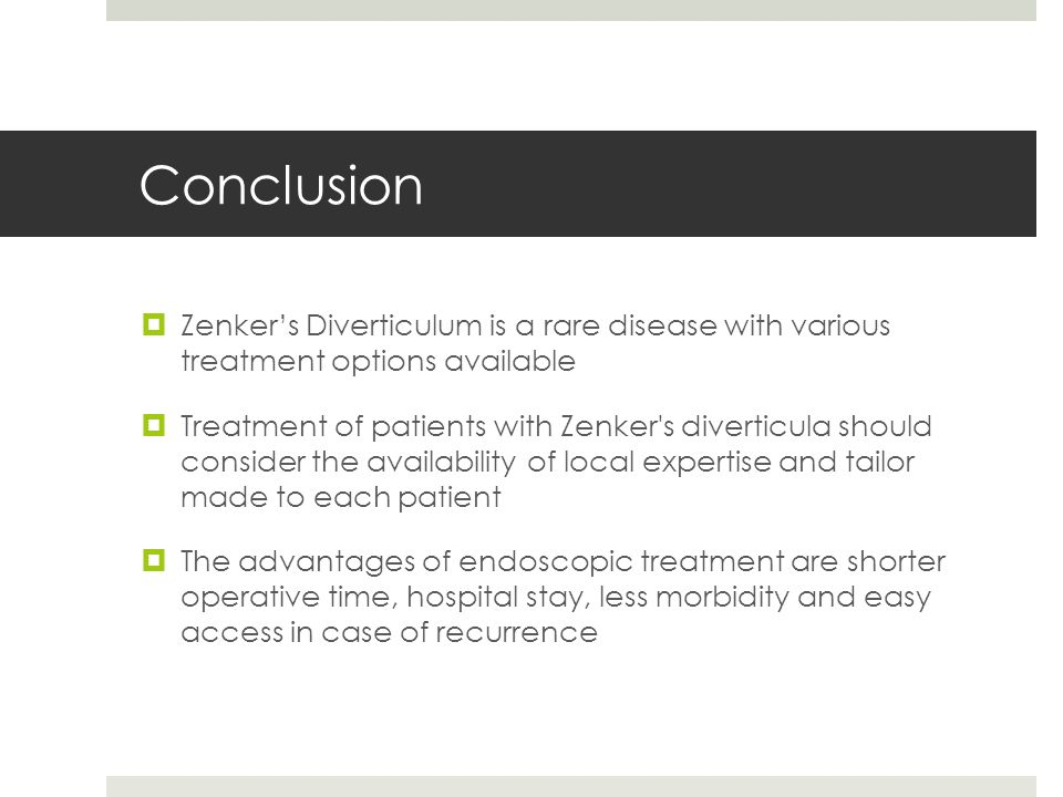 Conclusion Zenker's Diverticulum is a rare disease with various treatment options available.
