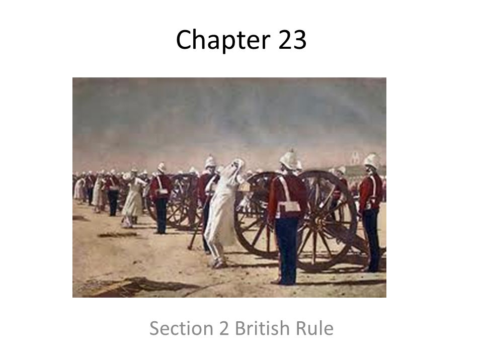 Chapter 23 Section 2 British Rule