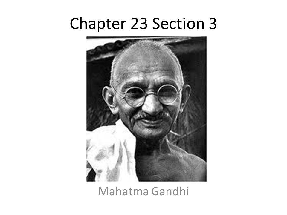 Chapter 23 Section 3 Mahatma Gandhi