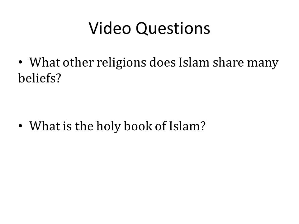Video Questions What other religions does Islam share many beliefs