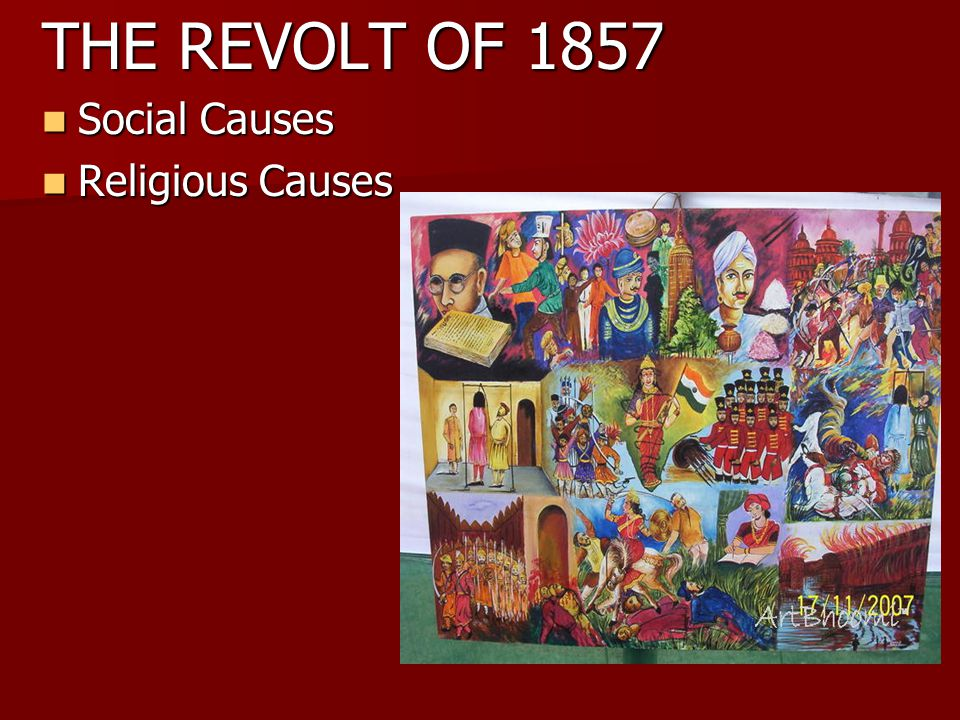 THE REVOLT OF 1857 Social Causes Religious Causes