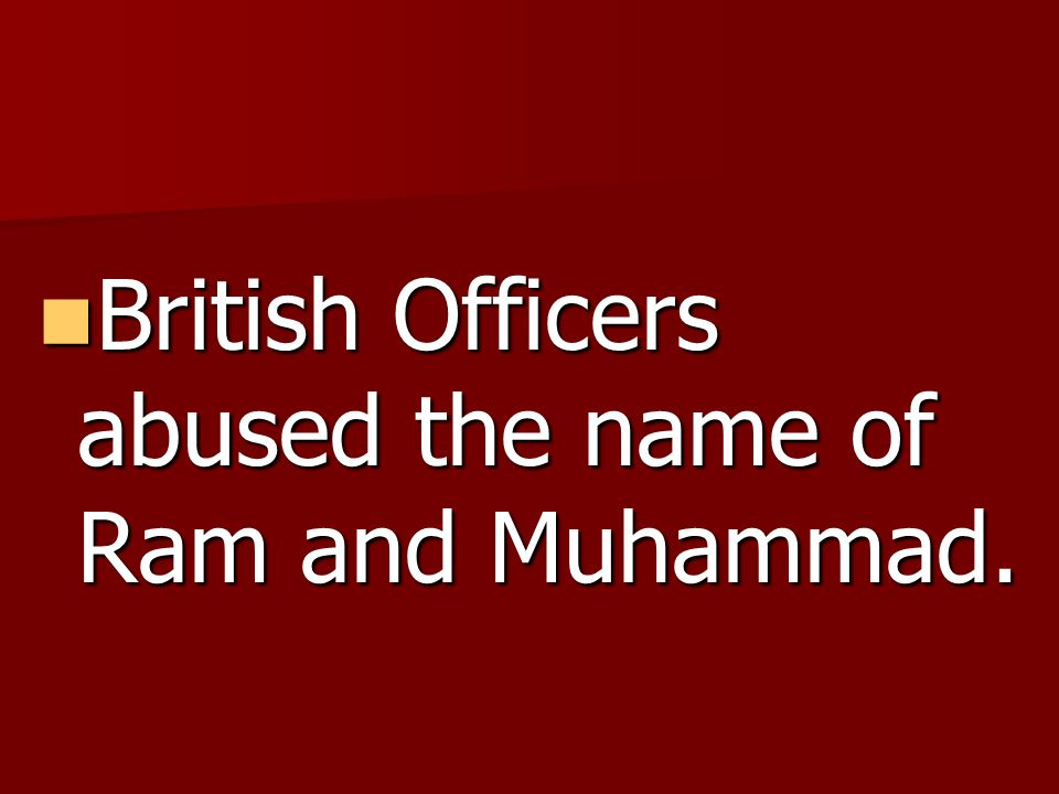 British Officers abused the name of Ram and Muhammad.