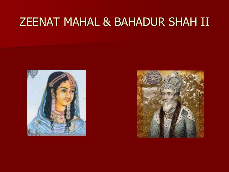 ZEENAT MAHAL & BAHADUR SHAH II