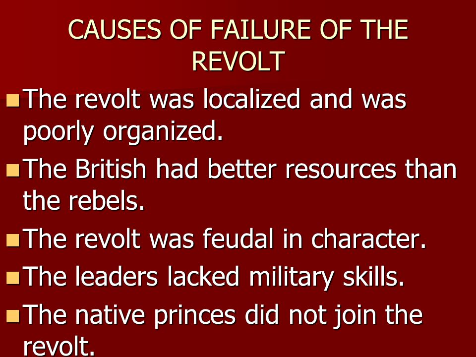 CAUSES OF FAILURE OF THE REVOLT