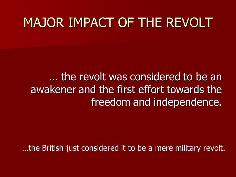 MAJOR IMPACT OF THE REVOLT