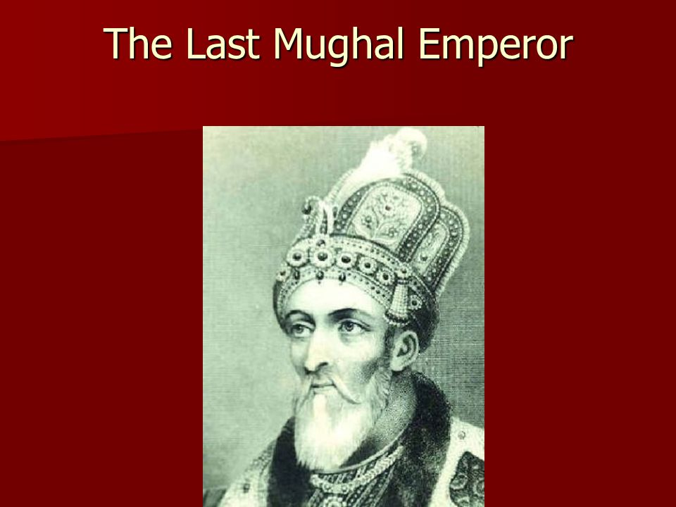 The Last Mughal Emperor
