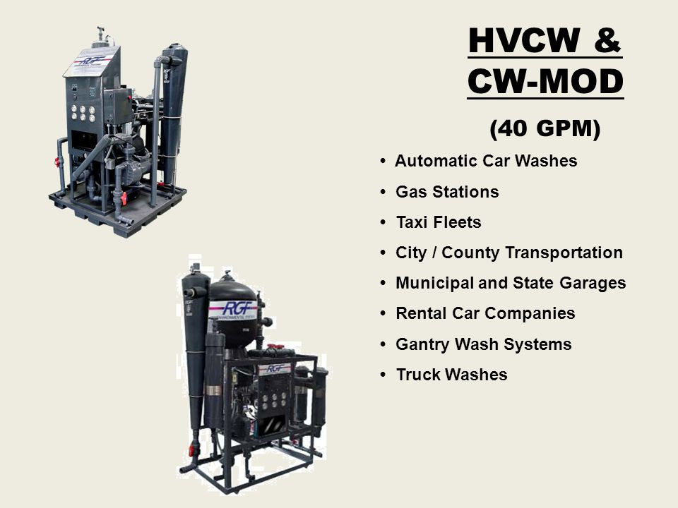HVCW & CW-MOD (40 GPM) • Automatic Car Washes • Gas Stations