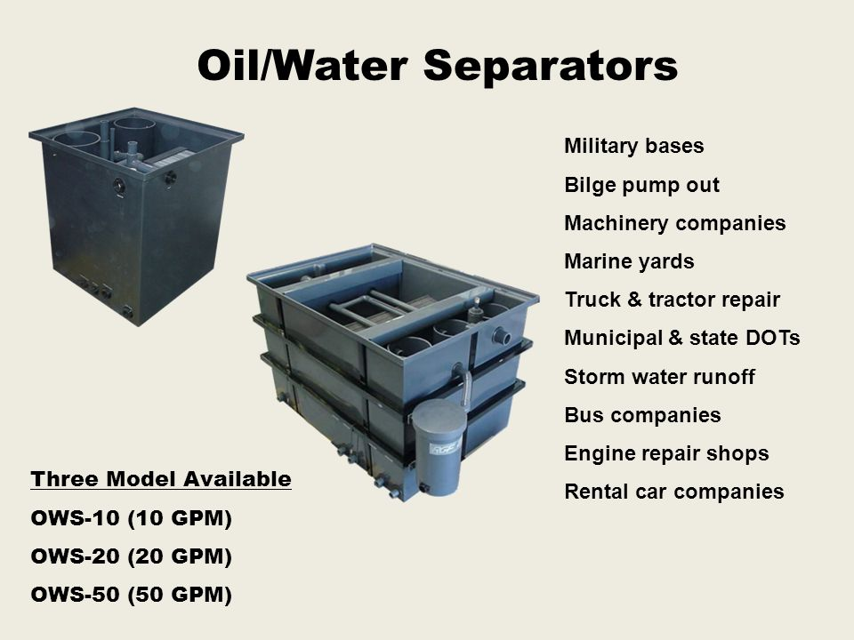 Oil/Water Separators Military bases Bilge pump out Machinery companies