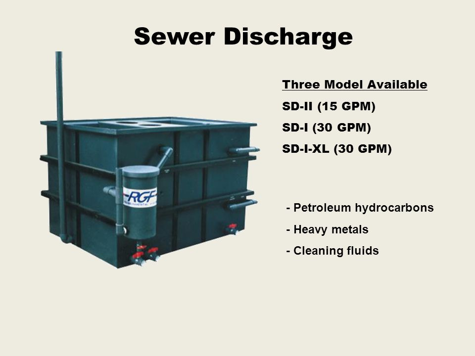 Sewer Discharge Three Model Available SD-II (15 GPM) SD-I (30 GPM)