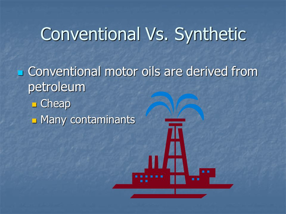Conventional Vs. Synthetic