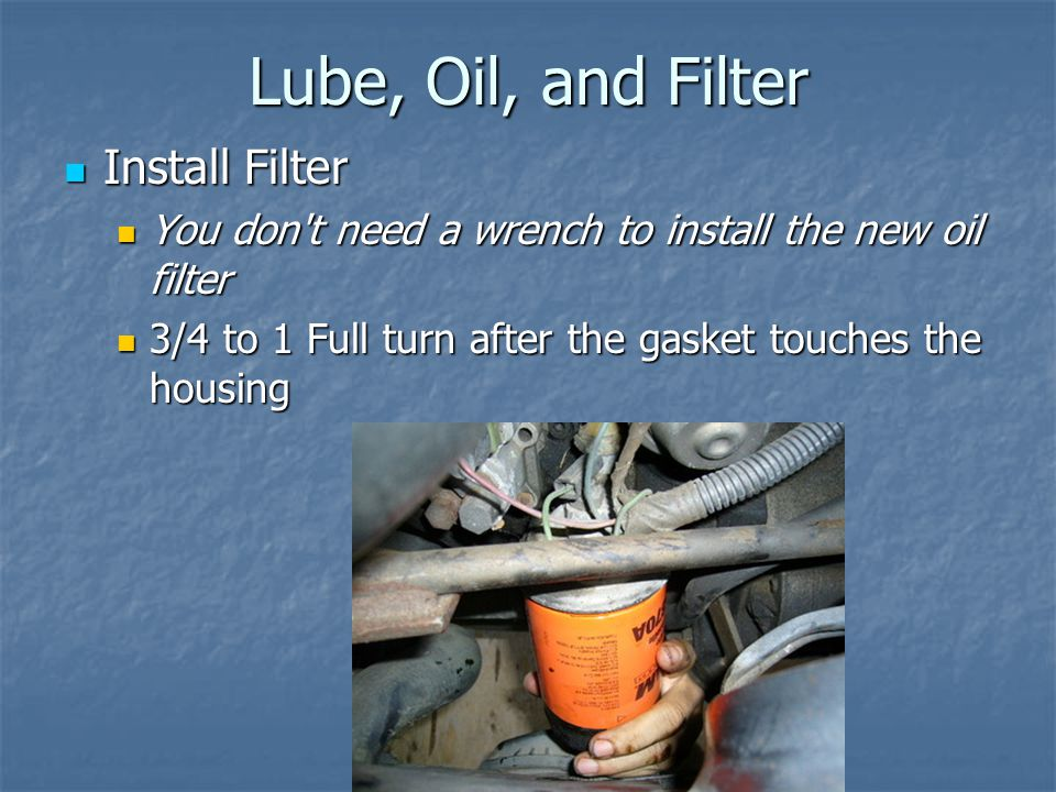 Lube, Oil, and Filter Install Filter