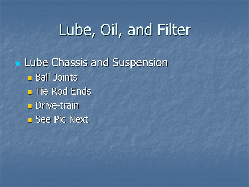 Lube, Oil, and Filter Lube Chassis and Suspension Ball Joints
