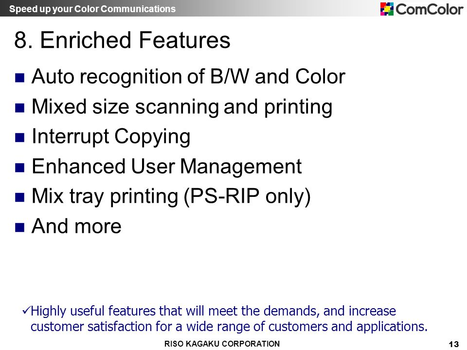 8. Enriched Features Auto recognition of B/W and Color